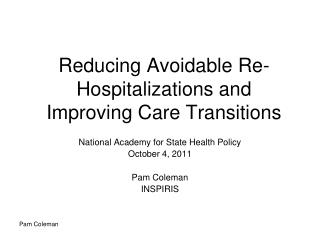Reducing Avoidable Re-Hospitalizations and Improving Care Transitions