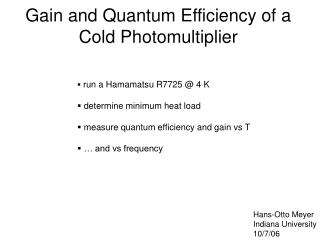 Gain and Quantum Efficiency of a Cold Photomultiplier