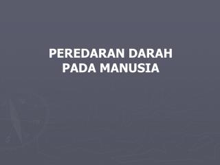 PEREDARAN DARAH PADA MANUSIA