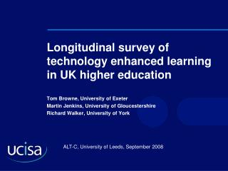 Longitudinal survey of technology enhanced learning in UK higher education