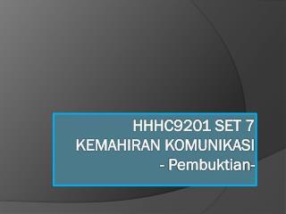 HHHC9201 SET 7 KEMAHIRAN KOMUNIKASI -  Pembuktian -