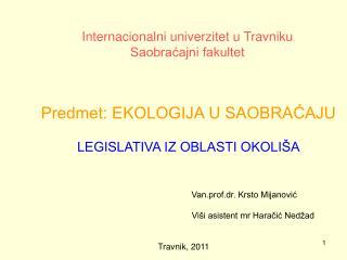 Predmet: EKOLOGIJA U SAOBRAĆAJU LEGISLATIVA IZ OBLASTI OKOLIŠA