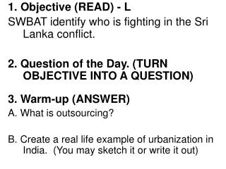 1. Objective (READ) - L SWBAT identify who is fighting in the Sri Lanka conflict.