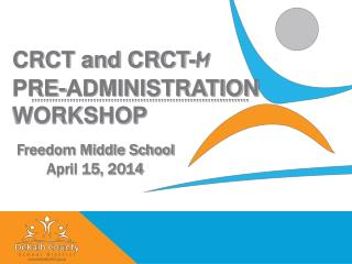 CRCT and CRCT- M PRE-ADMINISTRATION WORKSHOP