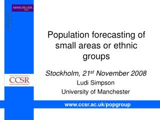 Population forecasting of small areas or ethnic groups