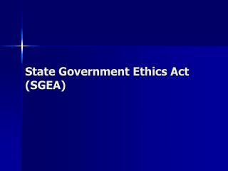 State Government Ethics Act SGEA