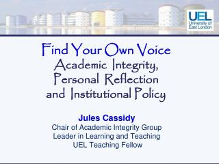 Find Your Own Voice Academic  Integrity,  Personal  Reflection  and  Institutional Policy