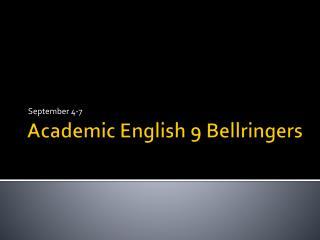 Academic English 9  Bellringers