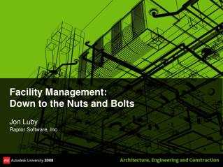 Facility Management:   Down to the Nuts and Bolts