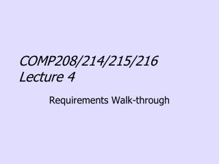 COMP208/214/215/216 Lecture 4