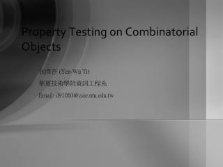 Property Testing on Combinatorial Objects