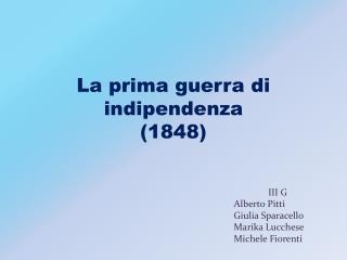 La prima guerra di indipendenza (1848)