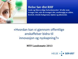 «Hvordan  kan vi gjennom offentlige anskaffelser bidra til innovasjon og nyskapning ?»