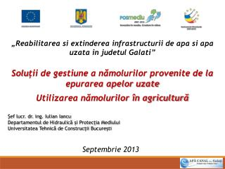 """"""" Reabilitarea si extinderea infrastructurii de apa si apa uzata in judetul Galati """""""