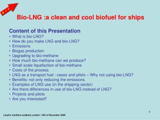 Bio-LNG :a clean and cool biofuel for ships