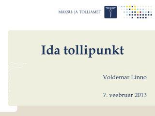 Ida tollipunkt Voldemar  Linno 7. veebruar 2013