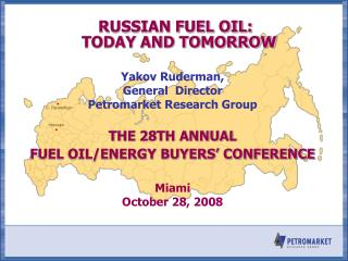 RUSSIAN FUEL OIL:  TODAY AND TOMORROW Yakov Ruderman,  General  Director
