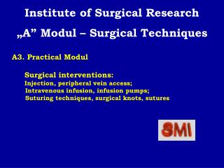 A3. Practical Modul      Surgical interventions:       Injection, peripheral vein access;