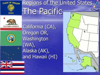 Regions of the United States The Pacific