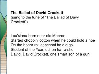 "The Ballad of David Crockett (sung to the tune of ""The Ballad of Davy Crockett"")"