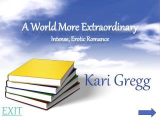A World More Extraordinary Intense, Erotic Romance