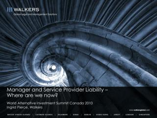 Manager and Service Provider Liability    Where are we now