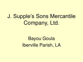 J. Supple's Sons Mercantile Company, Ltd.