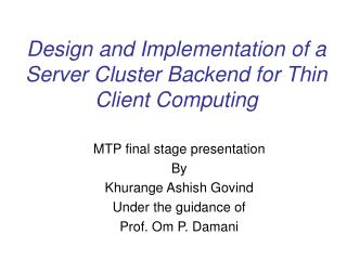 Design and Implementation of a Server Cluster Backend for Thin Client Computing