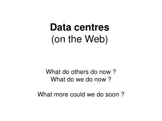Data centres (on the Web)