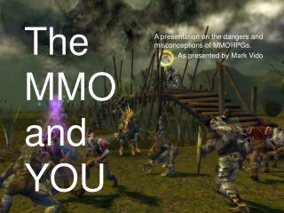 The MMO and YOU