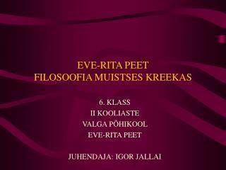 EVE-RITA PEET FILOSOOFIA MUISTSES KREEKAS