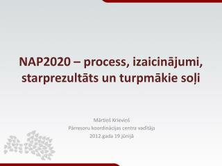 NAP2020 – process, izaicinājumi, starprezultāts un turpmākie soļi