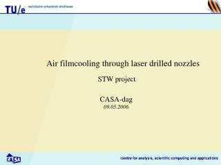 Air filmcooling through laser drilled nozzles