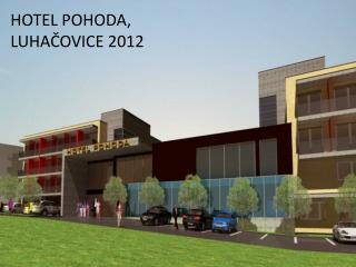 HOTEL POHODA, LUHAČOVICE 2012