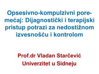 Prof.dr Vladan Starčević Univerzitet u Sidneju