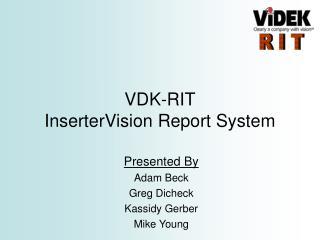 VDK-RIT InserterVision Report System