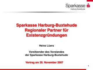 Sparkasse Harburg-Buxtehude  Regionaler Partner für  Existenzgründungen