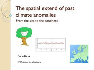 The spatial extend  of  past climate anomalies