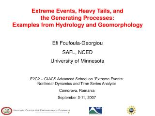 Extreme Events, Heavy Tails, and  the Generating Processes: Examples from Hydrology and Geomorphology