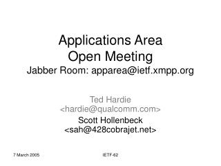 Applications Area Open Meeting Jabber Room: apparea@ietf.xmpp