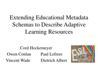 Extending Educational Metadata Schemas to Describe Adaptive Learning Resources