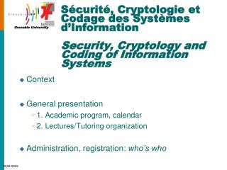 Context General presentation 1. Academic program, calendar 2. Lectures/Tutoring organization