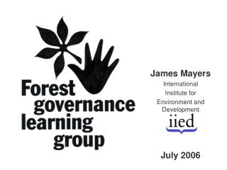 James Mayers International  Institute for  Environment and Development July 2006