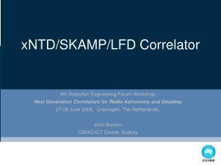 xNTD/SKAMP/LFD Correlator