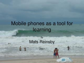 Mobile phones as a tool for learning