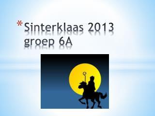 Sinterklaas 2013 groep 6A
