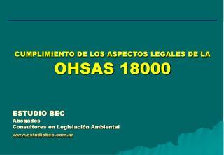 CUMPLIMIENTO DE LOS ASPECTOS LEGALES DE LA  OHSAS 18000
