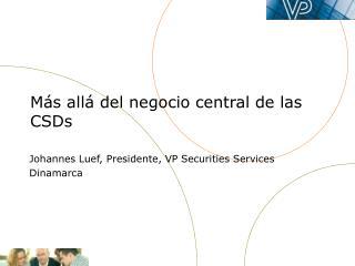 Más allá del negocio central de las CSDs