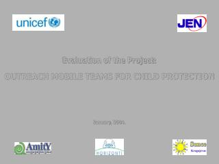 Evaluation of the Project : OUTREACH MOBILE TEAMS FOR CHILD PROTECTION