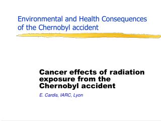 Environmental and Health Consequences of the Chernobyl accident